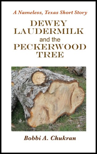 Dewey Laudermilk and the Peckerwood Tree (A Nameless, Texas Short Story)