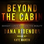 Beyond the Cabin | Dana Ridenour