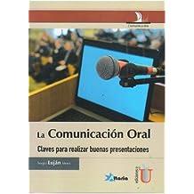 La Comunicación Oral: Claves para realizar buenas presentaciones