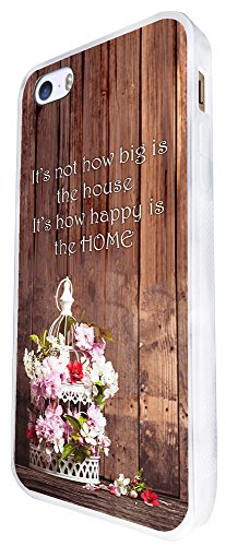 461 - Shabby C Hic Floral Cage Its Not How Big Is The House Its How Happy Is The Home Design iphone SE - 2016 Coque Fashion Trend Case Coque Protection Cover plastique et métal - Blanc