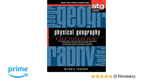 Physical geography a self teaching guide michael craghan physical geography a self teaching guide michael craghan 9780471445661 amazon books fandeluxe Images