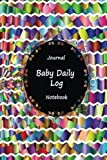 img - for Journal Baby Daily Log Notebook: Colorful Art Work, Breastfeeding Journal, Baby Newborn Diapers, Childcare Nanny Report Book, Eat, Sleep, Poop ... Notebook, Meal Recorder, 120 pages 6