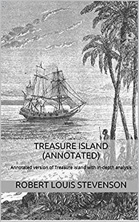 an analysis of the adventure book treasure island by robert louis stevenson 4 a teacher's guide to the signet classics edition of robert louis stevenson's treasure island introduction about this teacher's guide this guide contains four sections: pre-reading activities, summaries and teaching suggestions,.