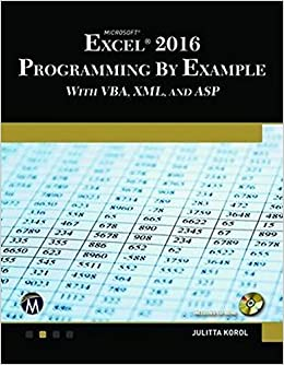 Microsoft Excel 2016 Programming by Example with VBA, XML