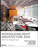 img - for Introducing Revit Architecture 2010: BIM for Beginners book / textbook / text book