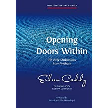 Opening Doors Within: 365 Daily Meditations from Findhorn (English Edition)