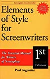 Elements of Style for Screenwriters: The Essential Manual for Writers of Screenplays