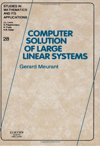 Computer Solution of Large Linear Systems, Volume 28 (Studies in Mathematics and its Applications)