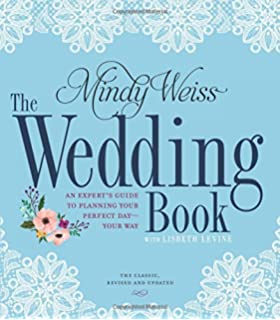 the wedding book an experts guide to planning your perfect day your way