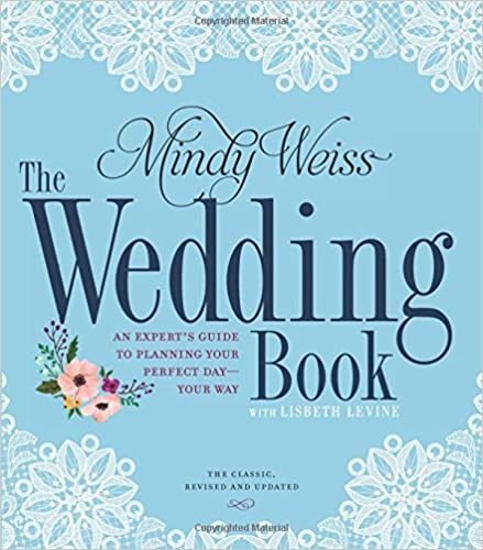 The Wedding Book: An Expert's Guide to Planning Your Perfect Day ...