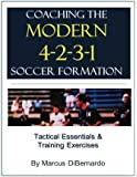Coaching The Modern 4-2-3-1 Soccer Formation: Tactical Essentials & Training Exercises
