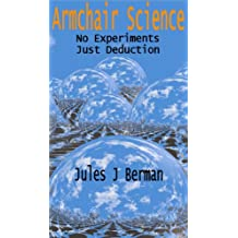 Armchair Science: No Experiments, Just Deduction