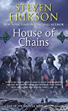 img - for House of Chains (The Malazan Book of the Fallen, Book 4) book / textbook / text book