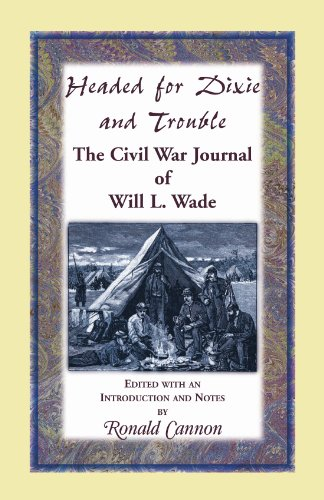Headed for Dixie and Trouble: The Civil War Journal for sale  Delivered anywhere in USA
