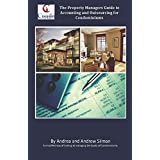 The Property Managers' Guide to Accounting and Outsourcing for Condominiums: A simplified way of looking at managing the books of Condominiums
