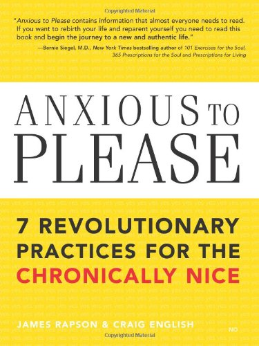 Anxious to Please: 7 Revolutionary Practices for the Chronically Nice by Brand: Sourcebooks