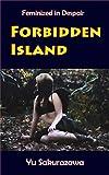 Forbidden Island: Feminized in Despair