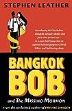 Bangkok Bob and the Missing Mormon, Stephen Leather, 9810877765