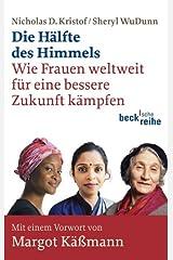 Die Halfte des Himmels: Wie Frauen weltweit fur eine bessere Zukunft kampfen Paperback