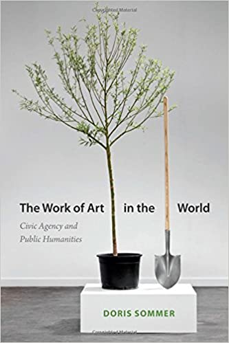 The Work of Art in the World: Civic Agency and Public Humanities: Amazon.es: Doris Sommer: Libros en idiomas extranjeros