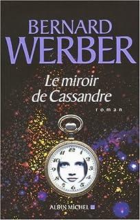 Le miroir de Cassandre : roman, Werber, Bernard