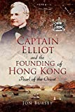 Captain Elliot and the Founding of Hong Kong: Pearl
