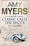 Classic Calls the Shots, Amy Myers, 0727881507