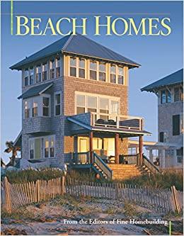 Beach Homes (Best Of Fine Homebuilding): Editors Of Fine Homebuilding:  9781561586905: Amazon.com: Books