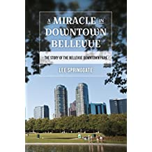 A Miracle in Downtown Bellevue: The story of the Bellevue Downtown Park