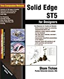 Solid Edge St5 for Designers, Prof. Sham Tickoo, 1936646390