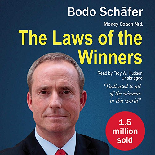 The Laws of the Winners: 30 Absolutely Unbreakable Habits of Success; Everyday Step-by-Step Guide to Rich and Happy Life (Money Coach) by NewInTech Publishing and Blackstone Audio