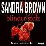 Blinder Stolz | Sandra Brown