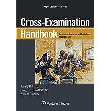 Cross-Examination Handbook: Persuasion, Strategies, and Technique (Aspen Coursebook Series)