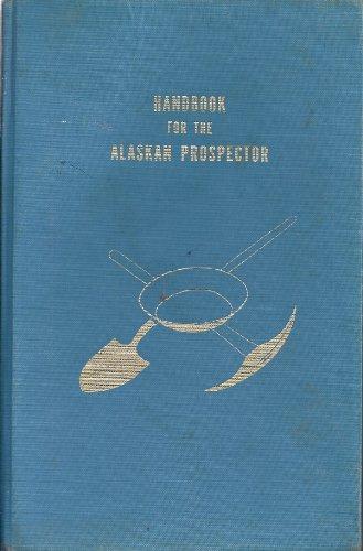 Handbook for the Alaskan Prospector