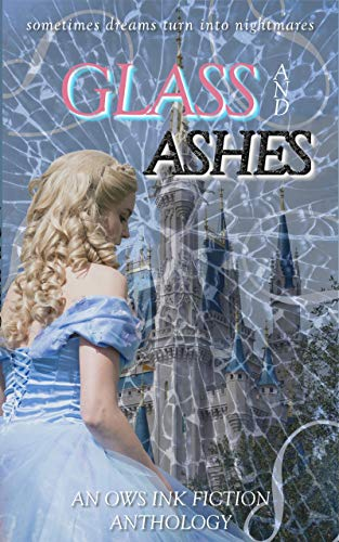Glass and Ashes: An OWS INK Fiction Anthology