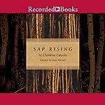 Sap Rising | Christine Lincoln