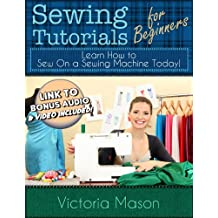Sewing Tutorials for Beginners - Learn How to Sew On a Sewing Machine Today!
