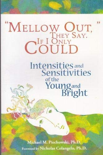 Mellow Out, They Say. If I Only Could: Intensities and Sensitivities of the Young and Bright