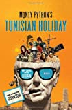 Monty Python's Tunisian Holiday, Kim Howard Johnson, 0312533799
