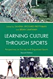 Learning Culture Through Sports, Spickard Prettyman/L, 1442206314
