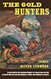 The Gold Hunters, James Oliver Curwood, 147941462X