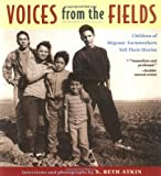 Front cover for the book Voices from the Fields: Children of Migrant Farmworkers Tell Their Stories by S. Beth Atkin