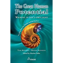 Great Human Potential: Walking in one's own light – Teachings from the Pleiades and the Hathors