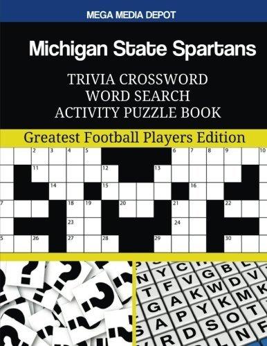 Michigan State Spartans Trivia Crossword Word Search Activity Puzzle Book: Greatest Football Players Edition ()