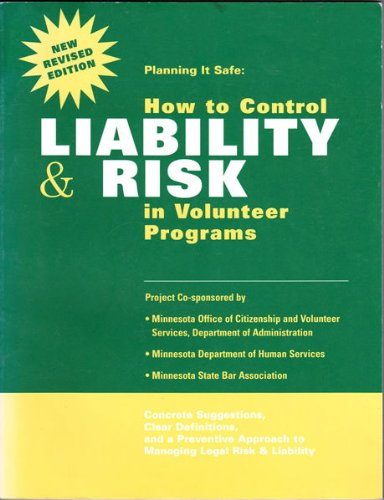 Planning it Safe: How to Control Liability and Risk in Volunteer Programs: Concrete Suggestions, Clear Definitions, and a Preventive Approach to Managing Legal Risk and - Concrete Definition Of