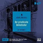 Der griechische Dolmetscher (Die Memoiren des Sherlock Holmes - Hörspiel 9) | Arthur Conan Doyle