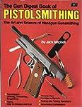 The Gun Digest Book of Pistolsmithing