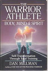 The Warrior Athlete, Body, Mind & Spirit