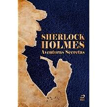 Sherlock Holmes: Aventuras Secretas (O maior detetive do mundo Livro 1)