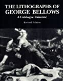 The Lithographs of George Bellows, Lauris Mason and Joan Ludman, 1556601417